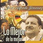 José Alfredo Jiménez Lo Mejor De Lo Mejor: José Alfredo Jiménez