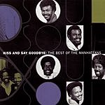 The Manhattans The Best Of The Manhattans: Kiss And Say Goodbye