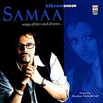 Bikram Ghosh Samaa Songs Of Love And Dreams…