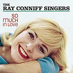 The Ray Conniff Singers So Much In Love!