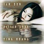 Tan Dun Bitter Love, From Peony Pavilion