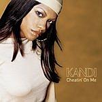 Kandi Cheatin' On Me (5 Track Maxi-Single)