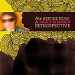 David Kilgour The Before Now: A David Kilgour Retrospective
