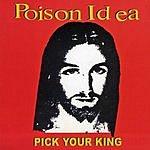 Poison Idea Pick Your King
