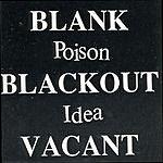 Poison Idea Blank Balckout Vacant