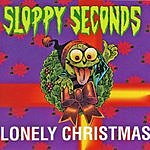 Sloppy Seconds Lonely Christmas