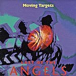 Moving Targets Last Of The Angels