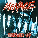 Menace Screwed Up: The Best Of Menace