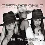 Destiny's Child Lose My Breath/Game Over