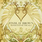 Findlay Brown Separated By The Sea