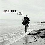 Daniel Mille Après La Pluie...