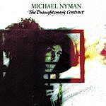 Michael Nyman The Draughtsman's Contract: Motion Picture Soundtrack (Remastered)