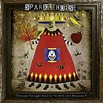 Sparklehorse Dreamt For Light Years In The Belly Of A Mountain (Bonus Track)
