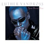 Luther Vandross Your Secret Love