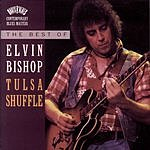 Elvin Bishop The Best Of Elvin Bishop: Tulsa Shuffle
