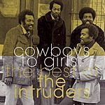 The Intruders The Best Of The Intruders: Cowboys To Girls