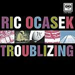 Ric Ocasek Troublizing