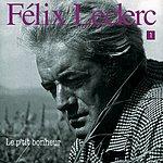 Félix Leclerc Le P'Tit Bonheur, Vol.1