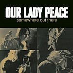 Our Lady Peace Somewhere Out There (Single)