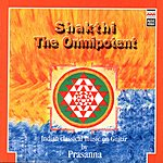 Prasanna Shakthi - The Omnipotent