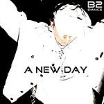 B2DANCE A New Day (2-Track Single)