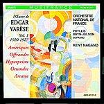 Kent Nagano L'Oeuvre De Edgar Varèse, Vol.1: 1920-1927