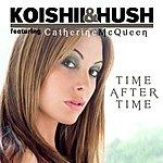 Koishii & Hush Time After Time (Remixes)