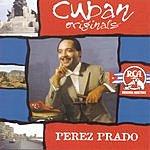 Pérez Prado Cuban Originals: Perez Prado