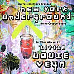 Little Louie Vega New York Underground - The Nu Groove Years: In The Mix With 'Little' Louie Vega
