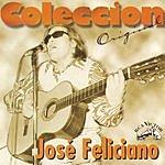 José Feliciano Coleccìon Original: José Feliciano