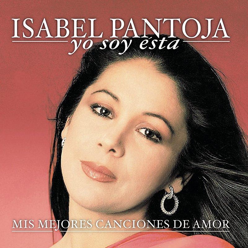 Cover Art: Yo Soy Esta: Mis Mejores Canciones De Amor (Remastered)