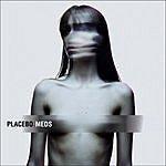 Placebo Meds (Bonus Tracks)