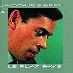 Jacques Brel Jacques Brel 4: Le Plat Pays