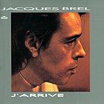 Jacques Brel Jacques Brel 6: J'Arrive