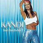 Kandi Don't Think I'm Not (5-Track Maxi-Single)