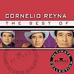 Cornelio Reyna The Best Of Cornelio Reyna: Ultimate Collection
