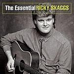 Ricky Skaggs The Essential Ricky Skaggs (Remastered)