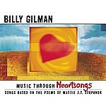 Billy Gilman Music Through Heartsongs: Songs Based On The Poems Of Mattie J.T. Stepanek