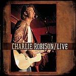 Charlie Robison Live: Charlie Robison