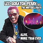 Lee 'Scratch' Perry Alive, More Than Ever