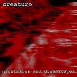 Creature Nightmares And Dreamscapes