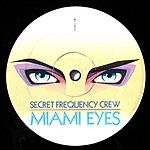 Secret Frequency Crew Miami Eyes