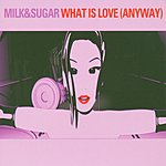 Milk & Sugar What Is Love (5-Track Maxi-Single)