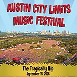 The Tragically Hip Live at Austin City Limits Music Festival 2006: The Tragically Hip
