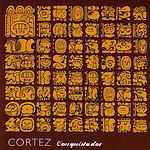 Cortez Conquistador