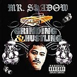 Mr. Shadow Grinding & Hustling (Parental Advisory)