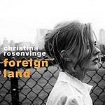 Christina Rosenvinge Foreign Land