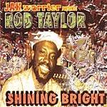 Rod Taylor Shining Bright