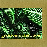 Groove Collective Live...And Hard To Find