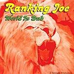 Ranking Joe World In Dub